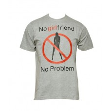 Men's T-Shirt : No Girl Friend, No Problem